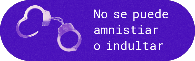 No se puede amnistiar o indultar