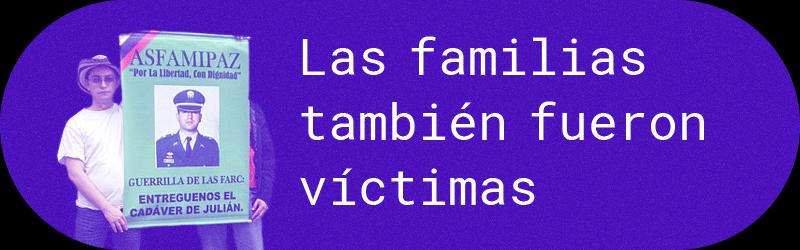 Las familias también fueron víctimas