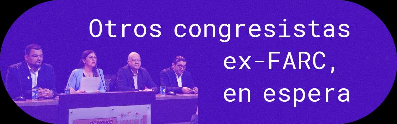Otros congresistas ex-FARC, en espera