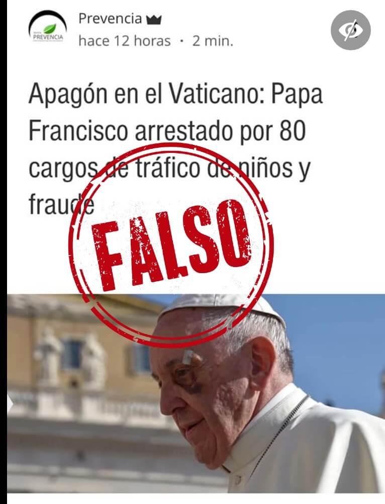 información falsa de que el papa Francisco fue detenido